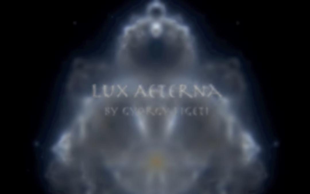 György Ligeti: Lux Aeterna